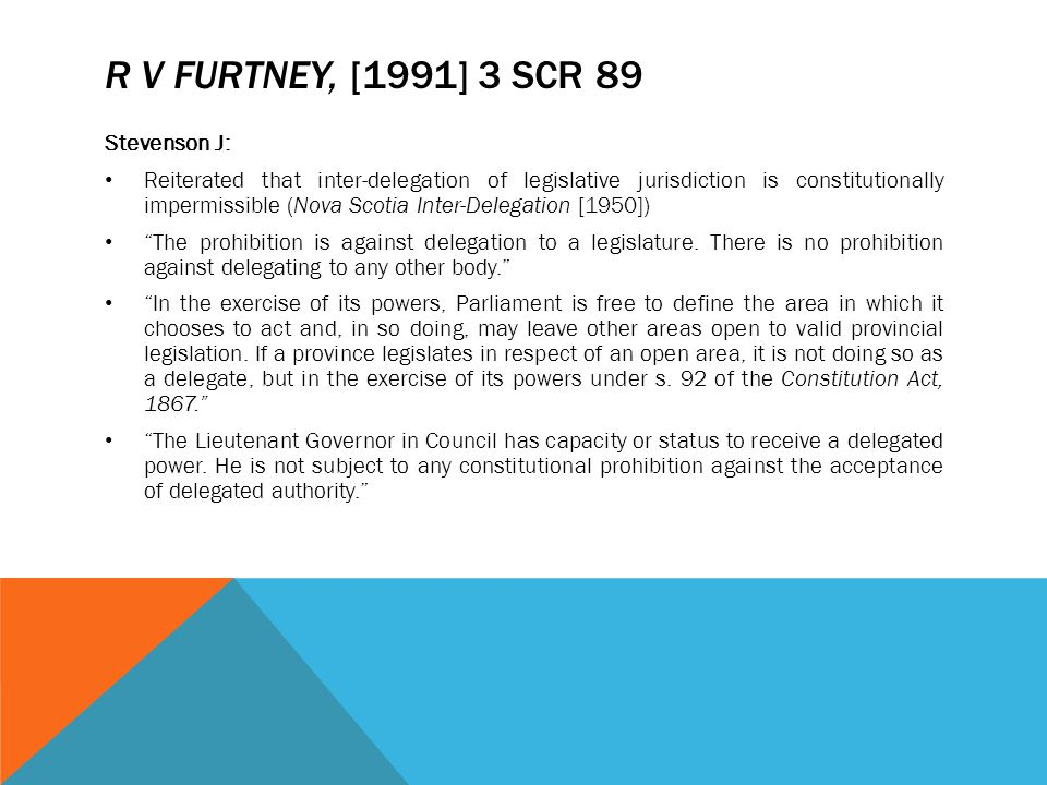R v Furtney, [1991] 3 SCR 89 Stevenson J: